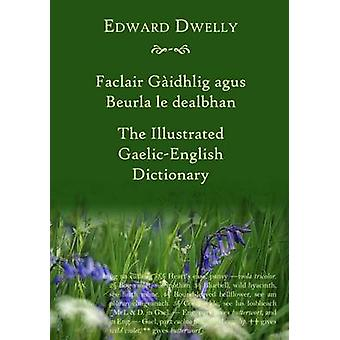 The Illustrated GaelicEnglish Dictionary by Dwelly & Edward