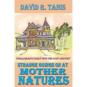 Strange Goings On At Mother Natures by Tanis & David R.