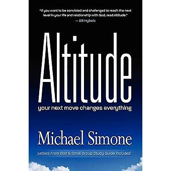 Altitude Your Next Move Changes Everything by Simone & Michael