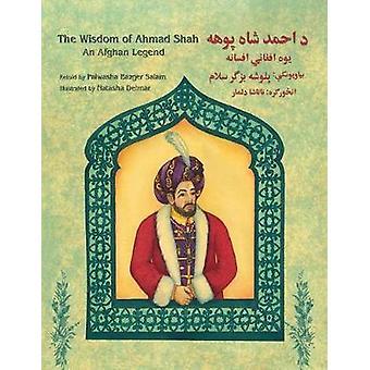The Wisdom of Ahmad Shah EnglishPashto Edition by Salam & Palwasha Bazger