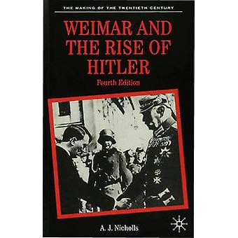 Weimar and the Rise of Hitler by Nicholls & Anthony J.