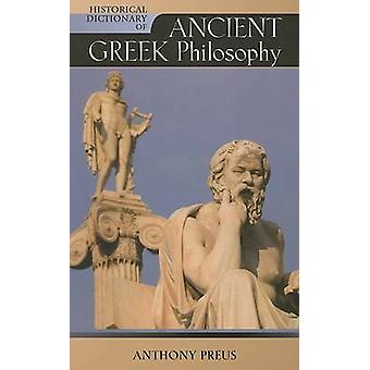 Historical Dictionary of Ancient Greek Philosophy by Preus & Anthony