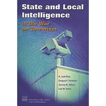 State and Local Intelligence in the War on Terrorism by Riley & K. Jack