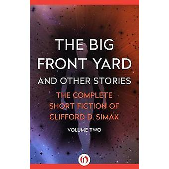 The Big Front Yard by Simak & Clifford D.