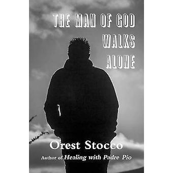 The Man of God Walks Alone by Stocco & Orest