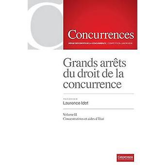 Grands arrts du droit de la concurrence Vol. II by Idot & Laurence