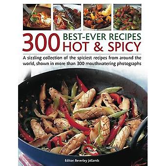 300 Bestever Hot amp Spicy Recipes by Beverley Jollands