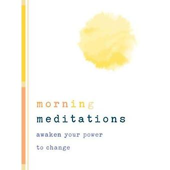 Morning Meditations - Awaken Your Power to Change by Norton Profession