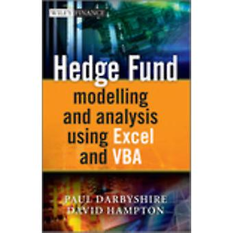 Hedge Fund Modelling and Analysis Using Excel and VBA by Paul Darbysh
