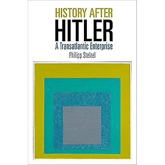 Historia efter Hitler - Ett transatlantiskt företag av Philipp Stelzel -