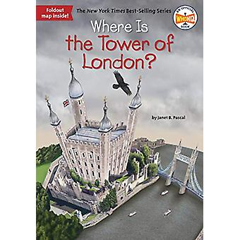 Where Is The Tower Of London? by Janet B. Pascal - 9781524786069 Book