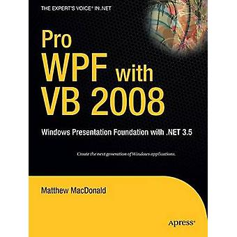 Pro WPF with VB 2008 - Windows Presentation Foundation with .Net 3.5 b
