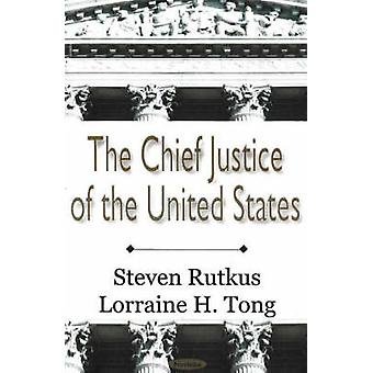 Chief Justice of the United States by Steven Rutkus - Lorraine H. Ton