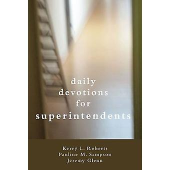 Daily Devotions for Superintendents by Kerry Roberts - Pauline Sampso