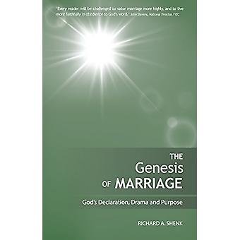 The Genesis of Marriage - A Drama Displaying the Nature and Character