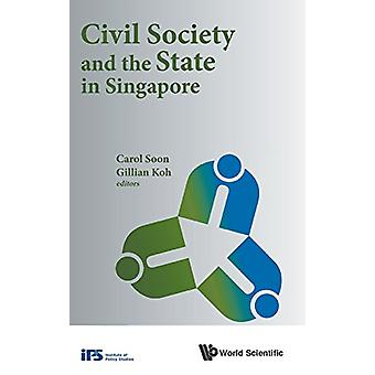 Civil Society And The State In Singapore by Carol Soon - 978178634246