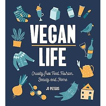 Vegan Life - Cruelty-Free Food - Fashion - Beauty and Home by Jo Peter