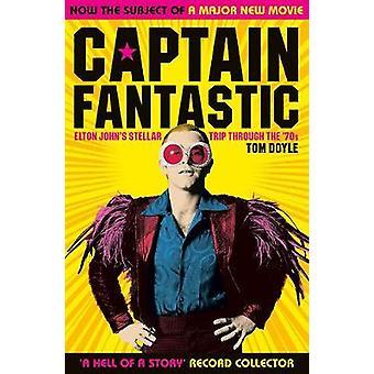 Captain Fantastic - Stellar voyage Elton John à travers les années 70 par Tom