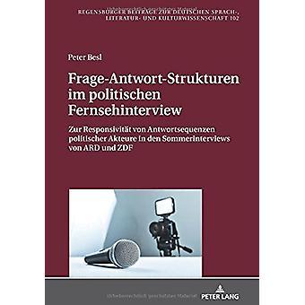 Frage-Antwort-Strukturen Im Politischen Fernsehinterview - Zur Respons