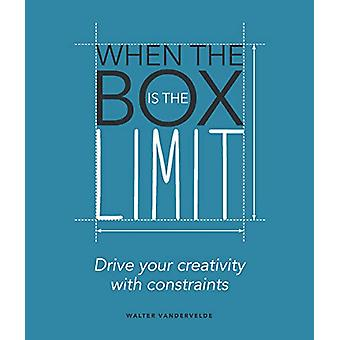 When the Box is the Limit - Drive your Creativity with Constraints - Dr