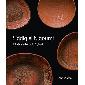 Siddig El Nigoumi - A Sudanese Potter in England (New edition) by Alan
