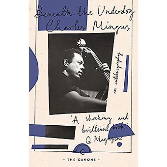 Beneath The Underdog by Charles Mingus - 9781782118824 Book