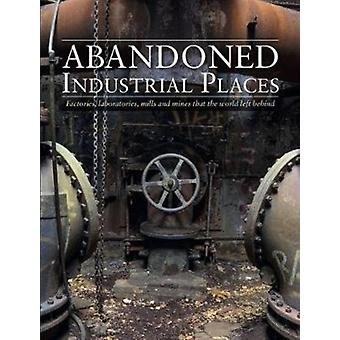 Abandoned Industrial Places di David Ross