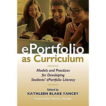 ePortfolio as Curriculum - Models and Practices for Developing Student