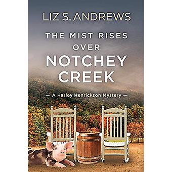 The Mist Rises Over Notchey Creek - A Harley Henrickson Mystery by Liz