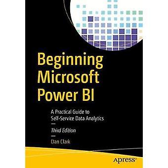Beginning Microsoft Power BI - A Practical Guide to Self-Service Data