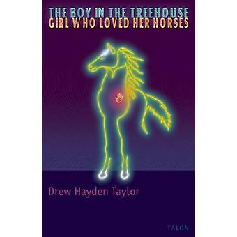 The Boy in the Treehouse / the Girl Who Loved Her Horses by Drew Hayd