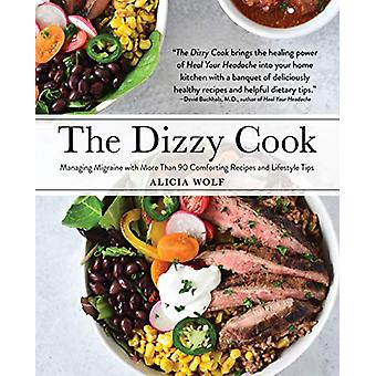 The Dizzy Cook - Managing Migraine with More Than 90 Comforting Recipe