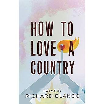 How to Love a Country - Poems by Richard Blanco - 9780807043073 Book