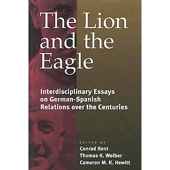 The Lion and the Eagle by Edited by Conrad Kent & Edited by Thomas Wolber & Edited by Cameron Hewitt
