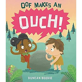 Oof Makes an Ouch by Duncan Beedie