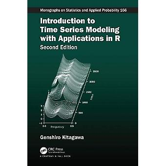 Introduction to Time Series Modeling with Applications in R by Kitagawa & Genshiro Institute of Statistical Mathematics & Tokyo & Japan