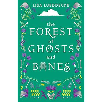 The Forest of Ghosts and Bones by Lueddecke & Lisa