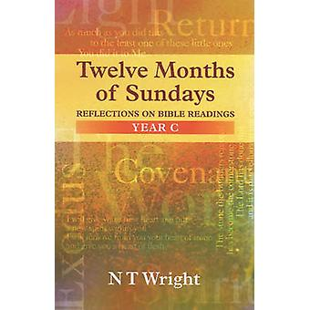 Twelve Months of Sundays by Wright & Canon N. T.