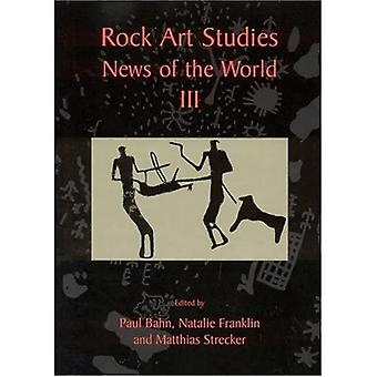Rock Art Studies: v. 3: Maailman uutiset