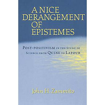 A Nice Derangement of Epistemes - Post-positivism in the Study of Science from Quine to Latour