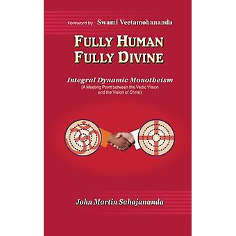 Fully Human- Fully Divine - Integral Dynamic Monotheism - a Meeting Po