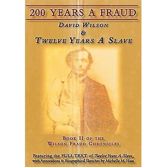 200 Years a Fraud - David Wilson & Twelve Years a Slave by Michell