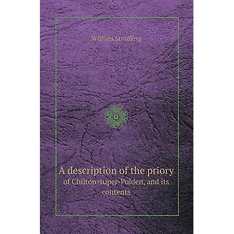 A Description of the Priory of Chilton-Super-Polden - and Its Content