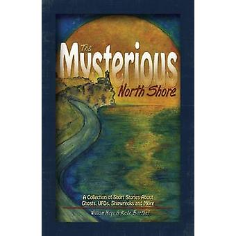 The Mysterious North Shore by William MayoKate Barthel