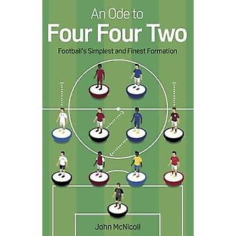 An Ode to Four Four Two Football's Simplest and Finest Formation