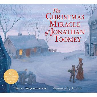 The Christmas Miracle of Jonathan Toomey by Susan Wojciechowski & Illustrated by P J Lynch