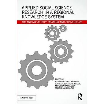 Applied Social Science Research in a Regional Knowledge System Balancing validity meaning and convenience