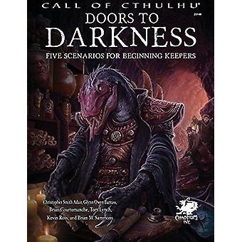 Les portes de l'obscurité cinq scénarios pour les gardiens débutants appel de roleplay Cthulhu