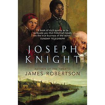 Joseph Knight by James Robertson - 9780007150250 Book