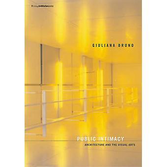 Intimité publique - Architecture et les Arts visuels par Giuliana Bruno-